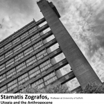 Lecture Utopia and the Anthropocene by Stamatis Zografos @ Room G.2.2, 11 May, 6PM