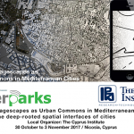 CALL for Participants: CyberParks Hybrid Heritagescapes as Urban Commons in Mediterranean Cities: acessing the deep-rooted spatial interface of cities