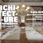 """PhD Seminar – LuísUrbano– """"More than architecture. Researching in an architectural archive"""""""